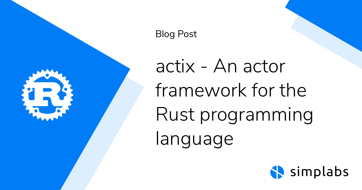 actix – an actor framework for the Rust programming language