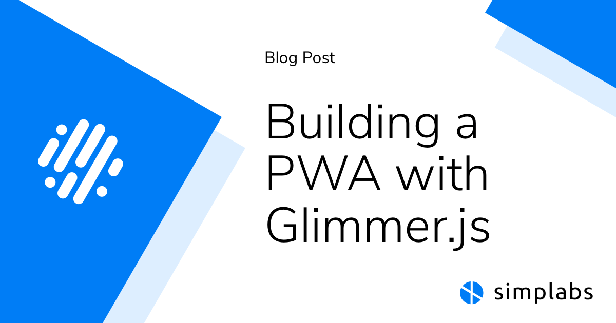 Building a PWA with Glimmer js   Blog   simplabs